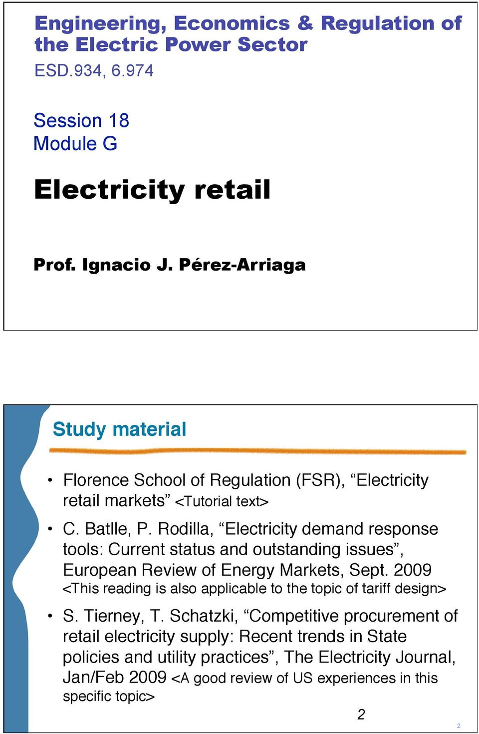 Rodilla, Electricity demand response tools: Current status and outstanding issues, European Review of Energy Markets, Sept.