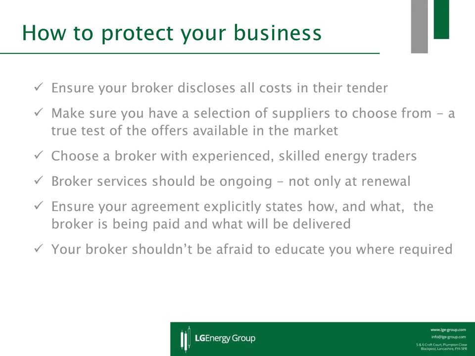 energy traders Broker services should be ongoing - not only at renewal Ensure your agreement explicitly states how,
