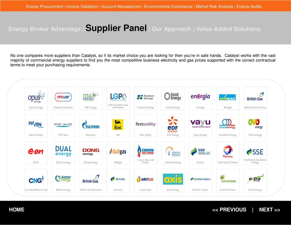 Catalyst works with the vast majority of commercial energy suppliers to find you the