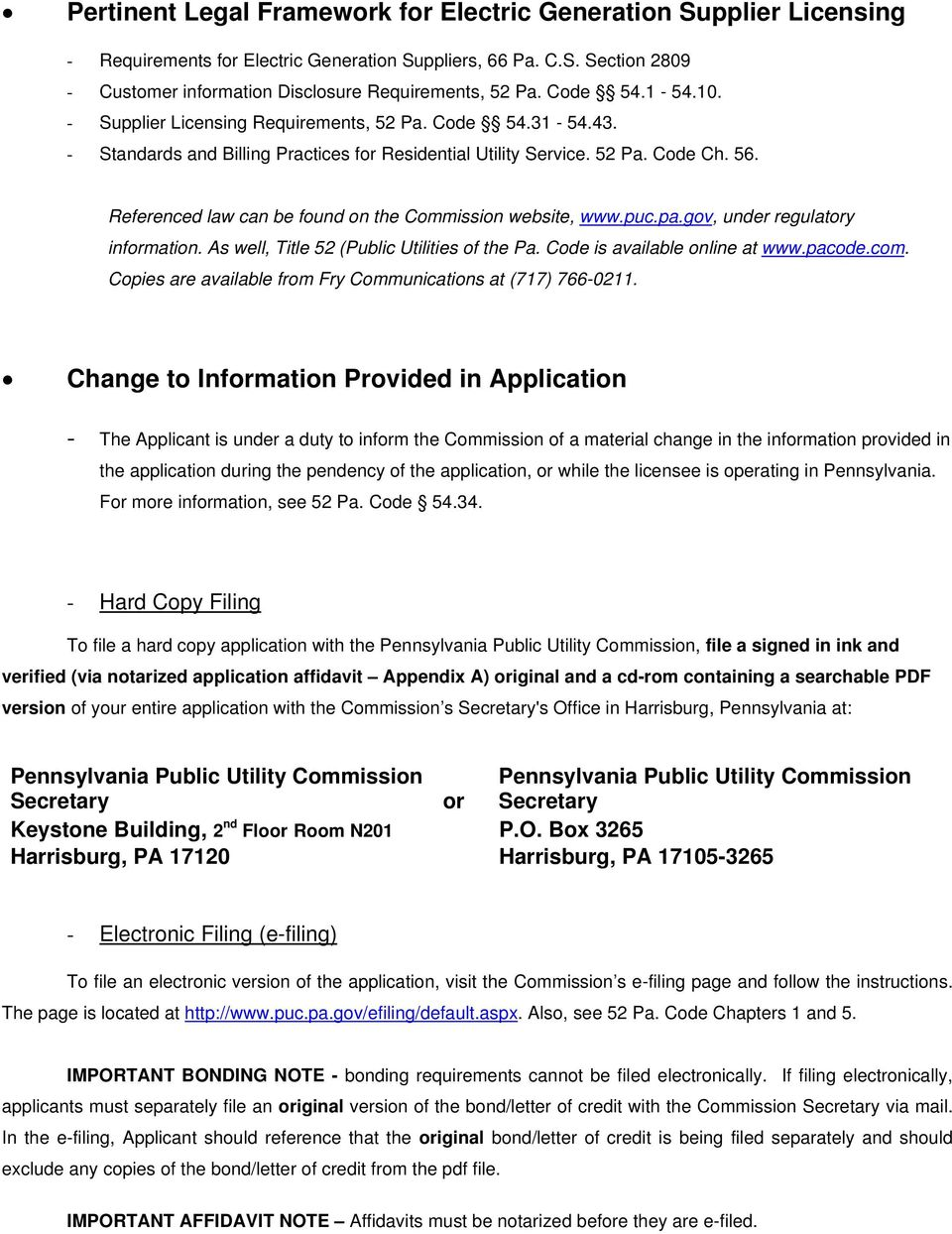 Referenced law can be found on the Commission website, www.puc.pa.gov, under regulatory information. As well, Title 52 (Public Utilities of the Pa. Code is available online at www.pacode.com.