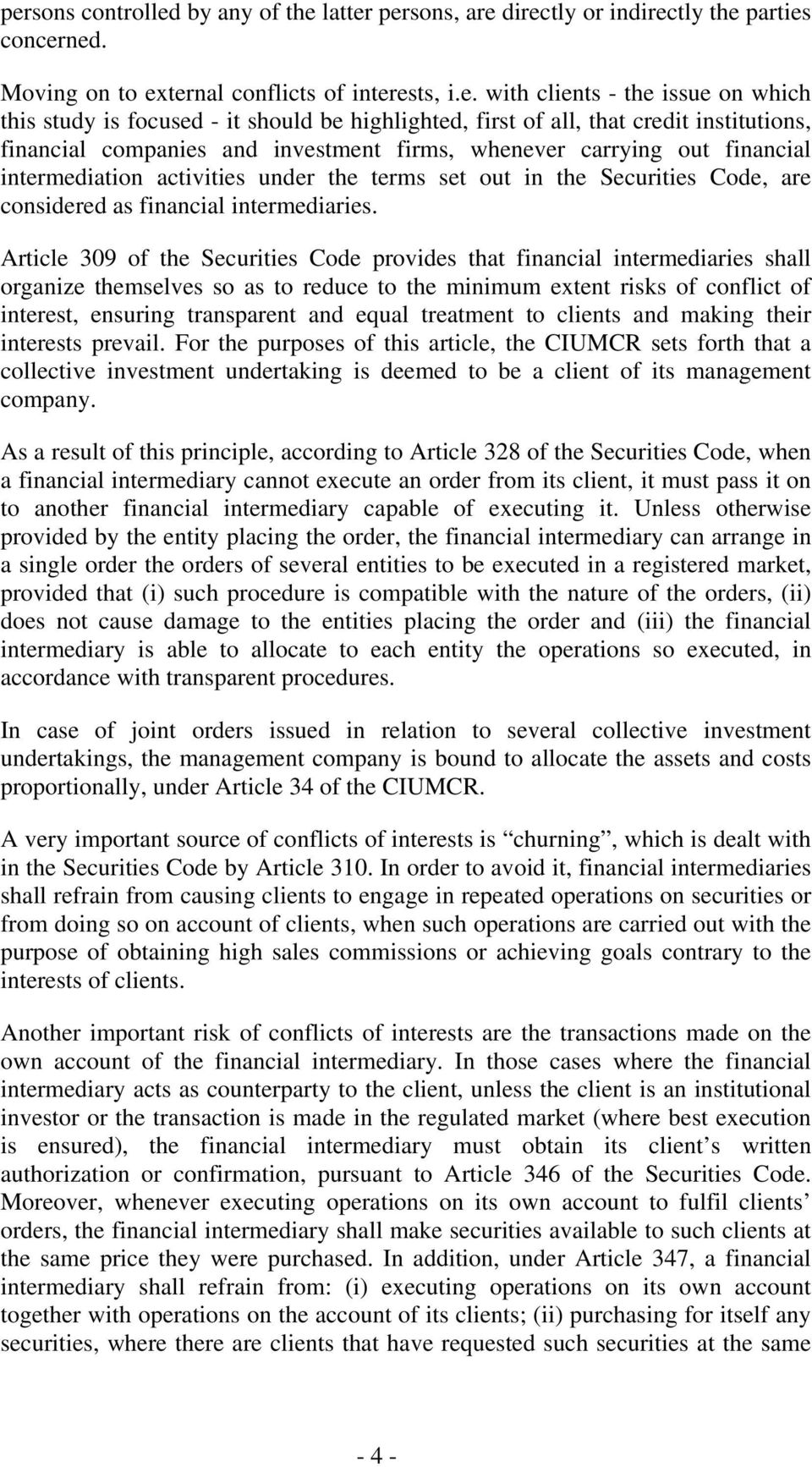 in the Securities Code, are considered as financial intermediaries.