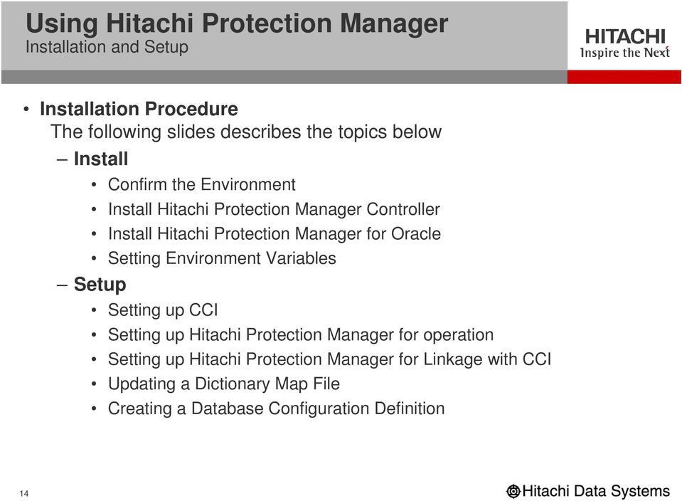Oracle Setting Environment Variables Setup Setting up CCI Setting up Hitachi Protection Manager for operation Setting up
