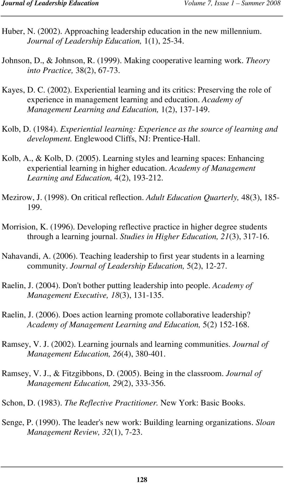 Academy of Management Learning and Education, 1(2), 137-149. Kolb, D. (1984). Experiential learning: Experience as the source of learning and development. Englewood Cliffs, NJ: Prentice-Hall. Kolb, A.