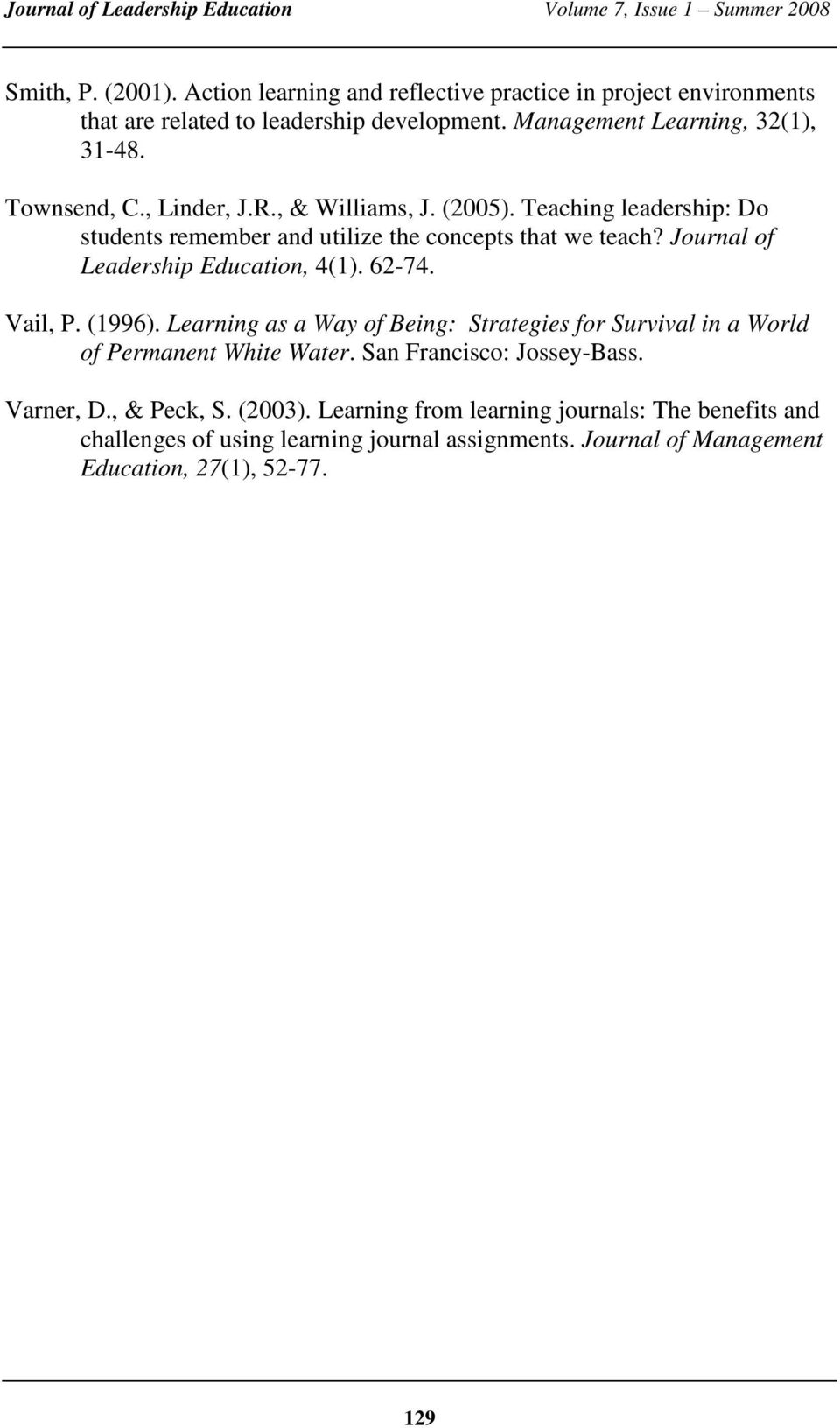 Journal of Leadership Education, 4(1). 62-74. Vail, P. (1996). Learning as a Way of Being: Strategies for Survival in a World of Permanent White Water.