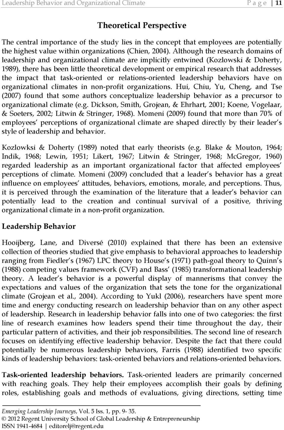 Although the research domains of leadership and organizational climate are implicitly entwined (Kozlowski & Doherty, 1989), there has been little theoretical development or empirical research that