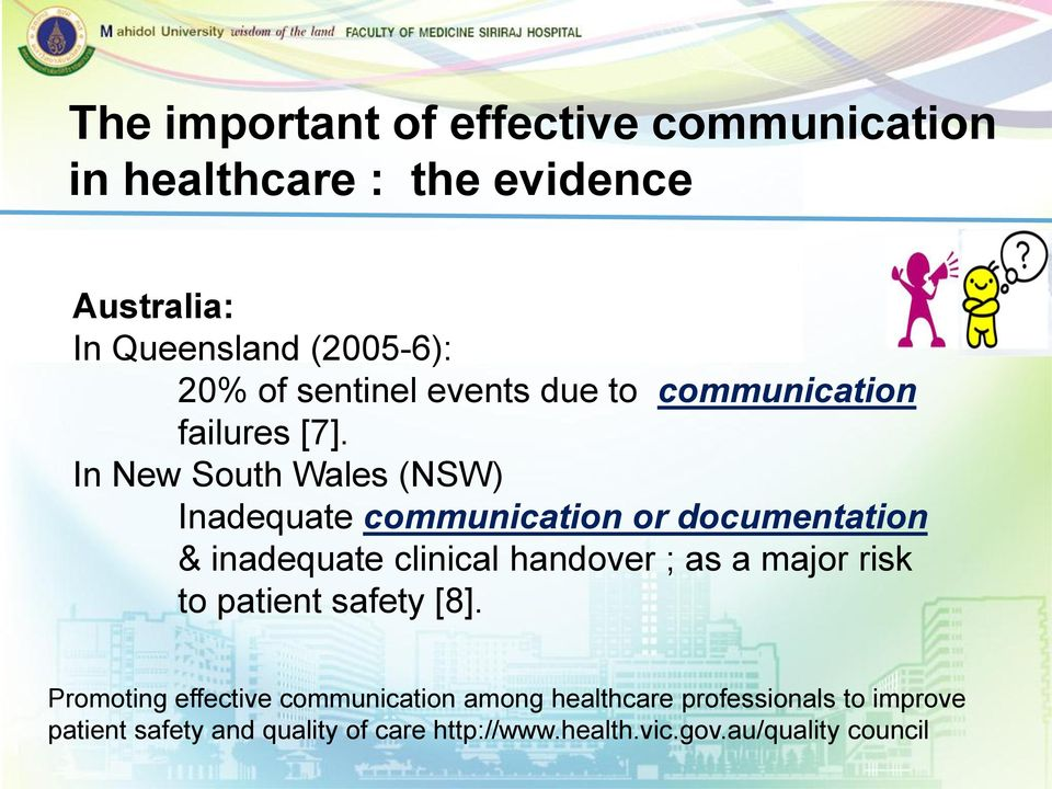 In New South Wales (NSW) Inadequate communication or documentation & inadequate clinical handover ; as a major