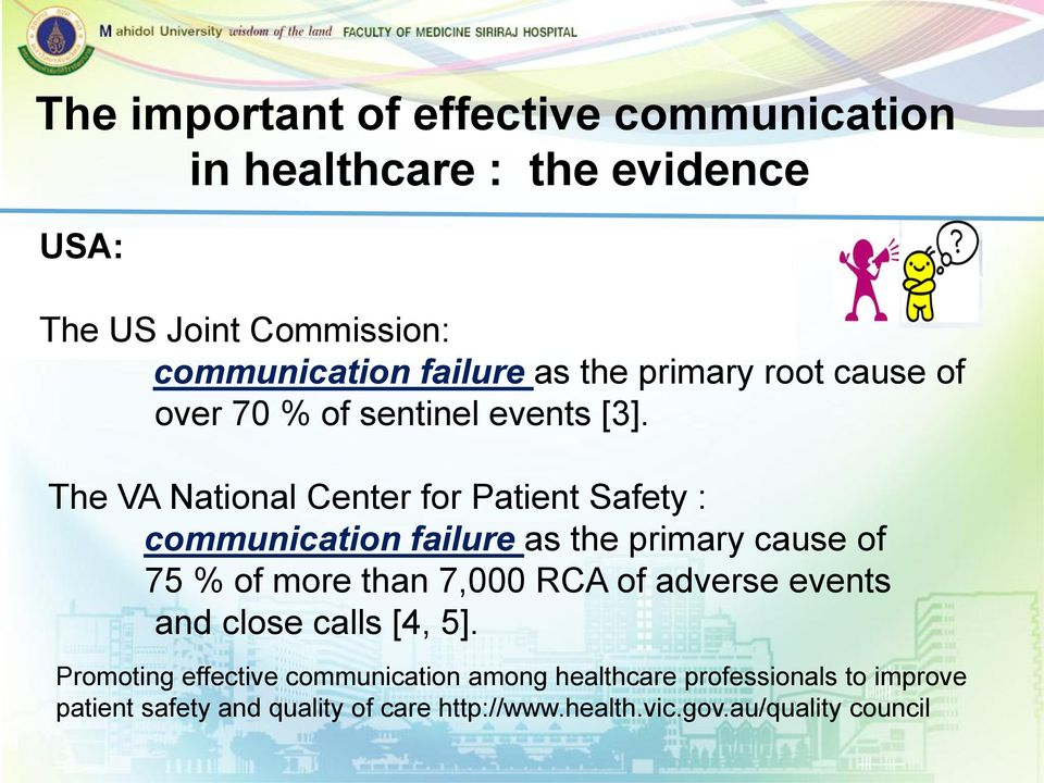 The VA National Center for Patient Safety : communication failure as the primary cause of 75 % of more than 7,000 RCA of