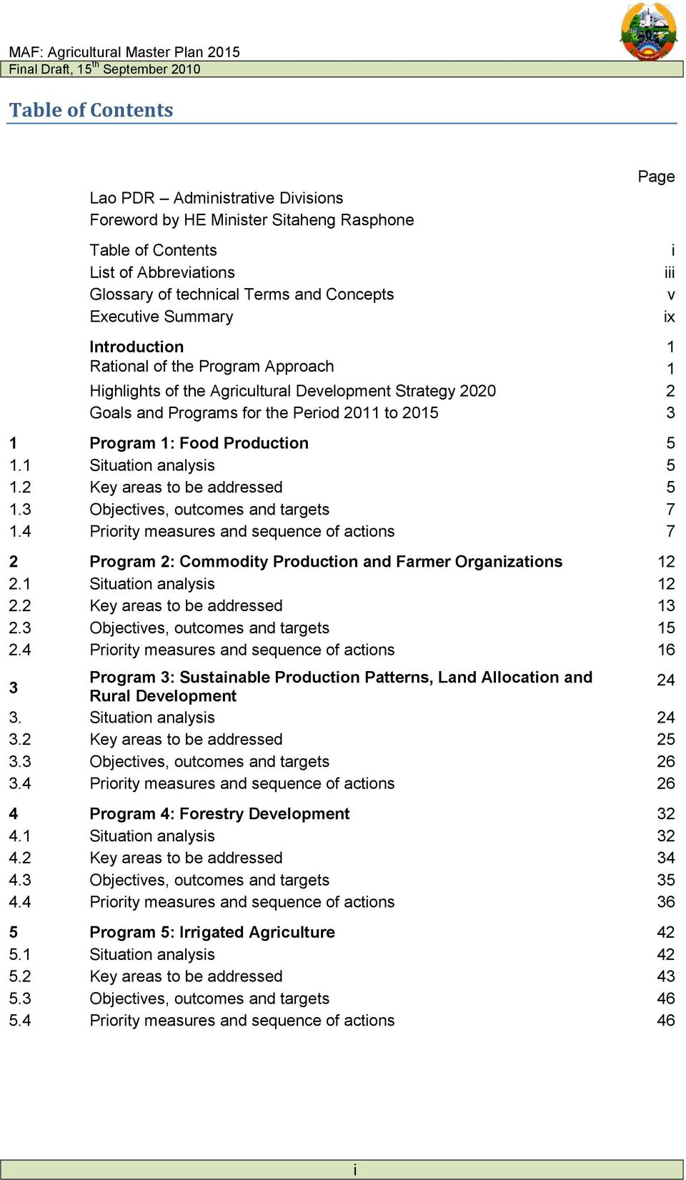 1 Situation analysis 5 1.2 Key areas to be addressed 5 1.3 Objectives, outcomes and targets 7 1.