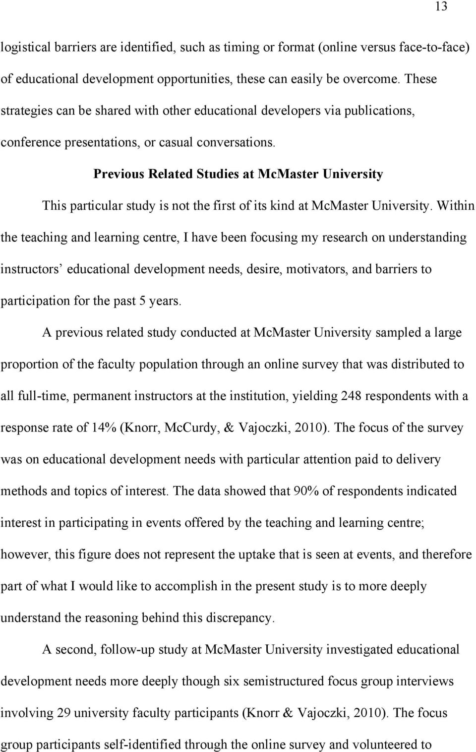 Previous Related Studies at McMaster University This particular study is not the first of its kind at McMaster University.