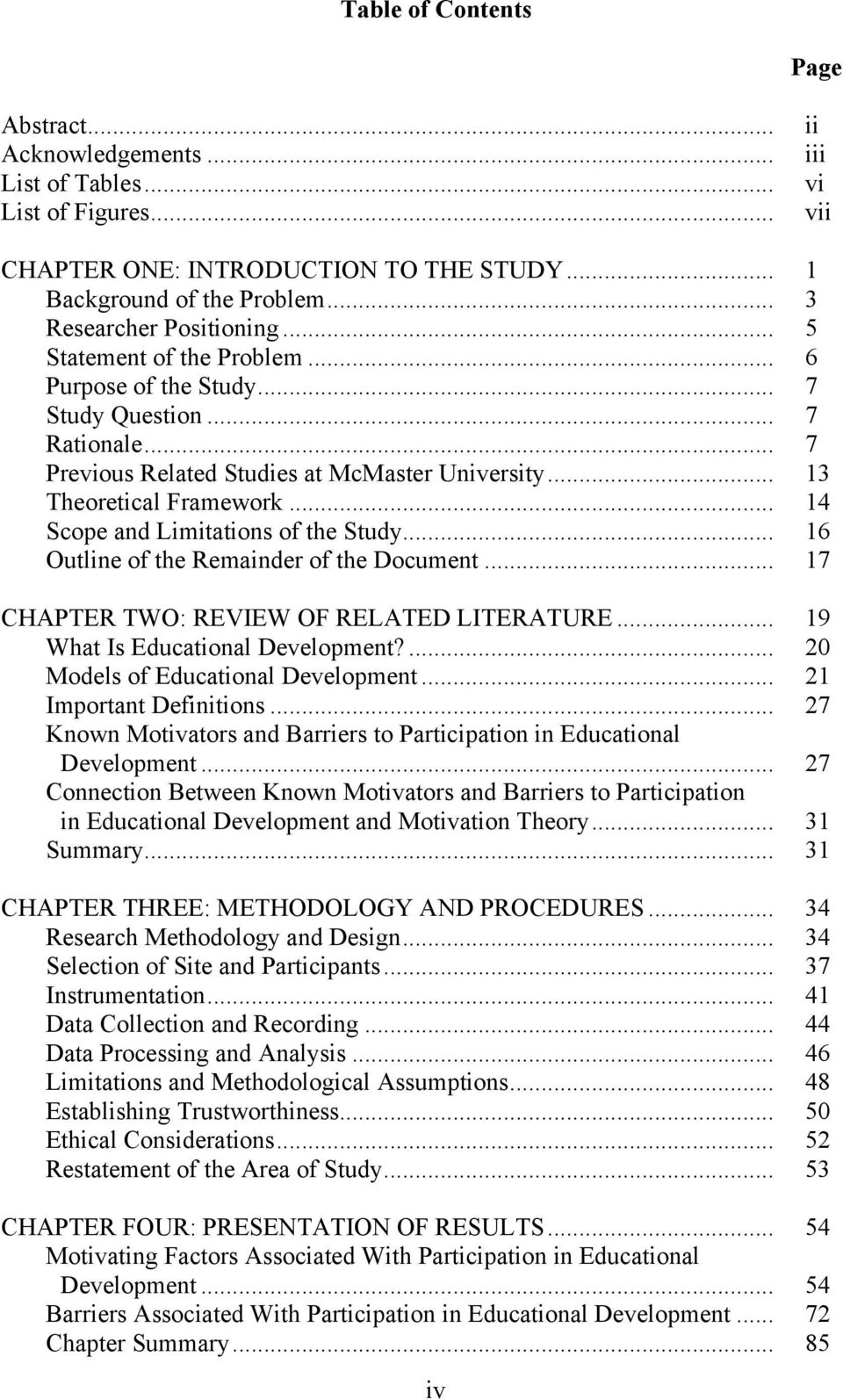 .. 14 Scope and Limitations of the Study... 16 Outline of the Remainder of the Document... 17 CHAPTER TWO: REVIEW OF RELATED LITERATURE... 19 What Is Educational Development?