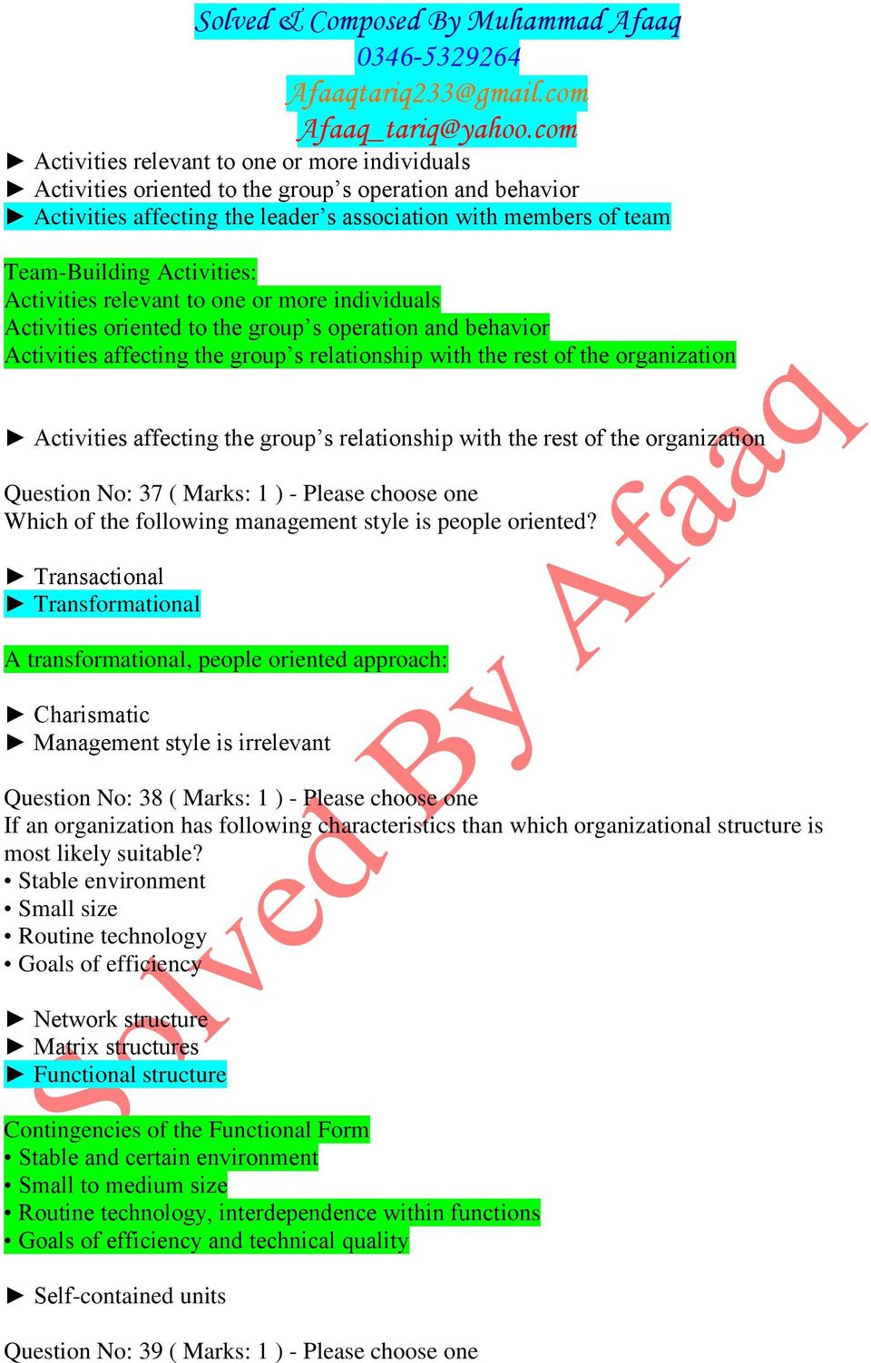 affecting the group s relationship with the rest of the organization Question No: 37 ( Marks: 1 ) - Please choose one Which of the following management style is people oriented?