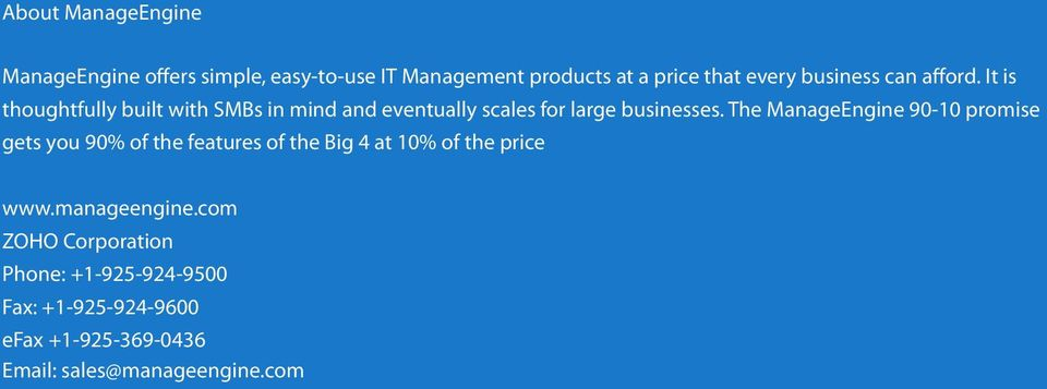 The ManageEngine 90-10 promise gets you 90% of the features of the Big 4 at 10% of the price www.manageengine.