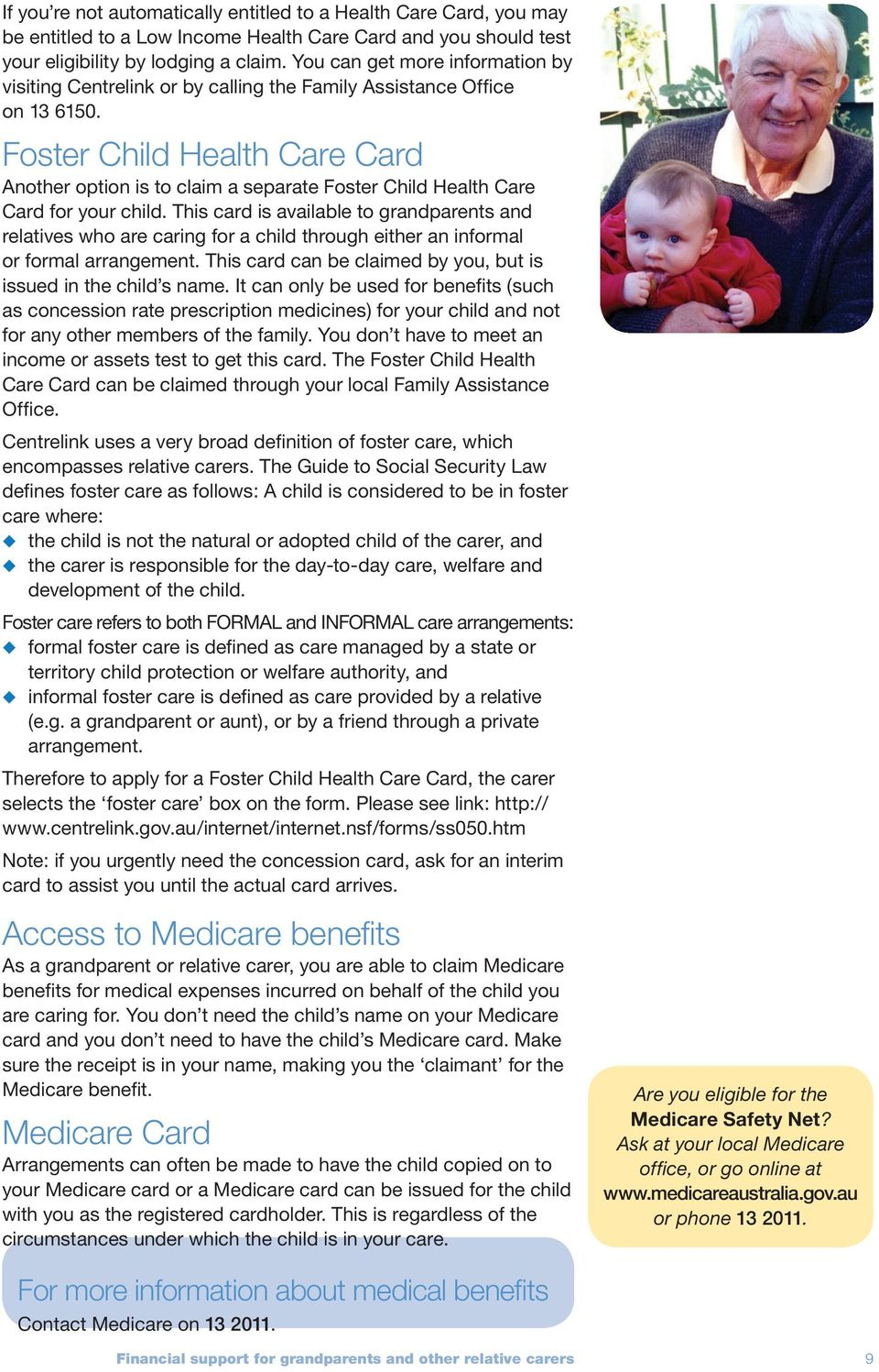 Foster Child Health Care Card Another option is to claim a separate Foster Child Health Care Card for your child.