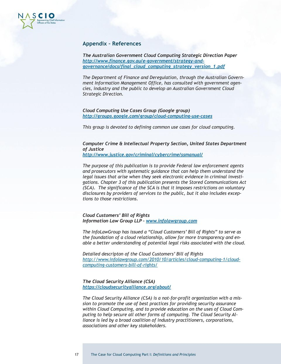 Australian Government Cloud Strategic Direction. Cloud Computing Use Cases Group (Google group) http://groups.google.
