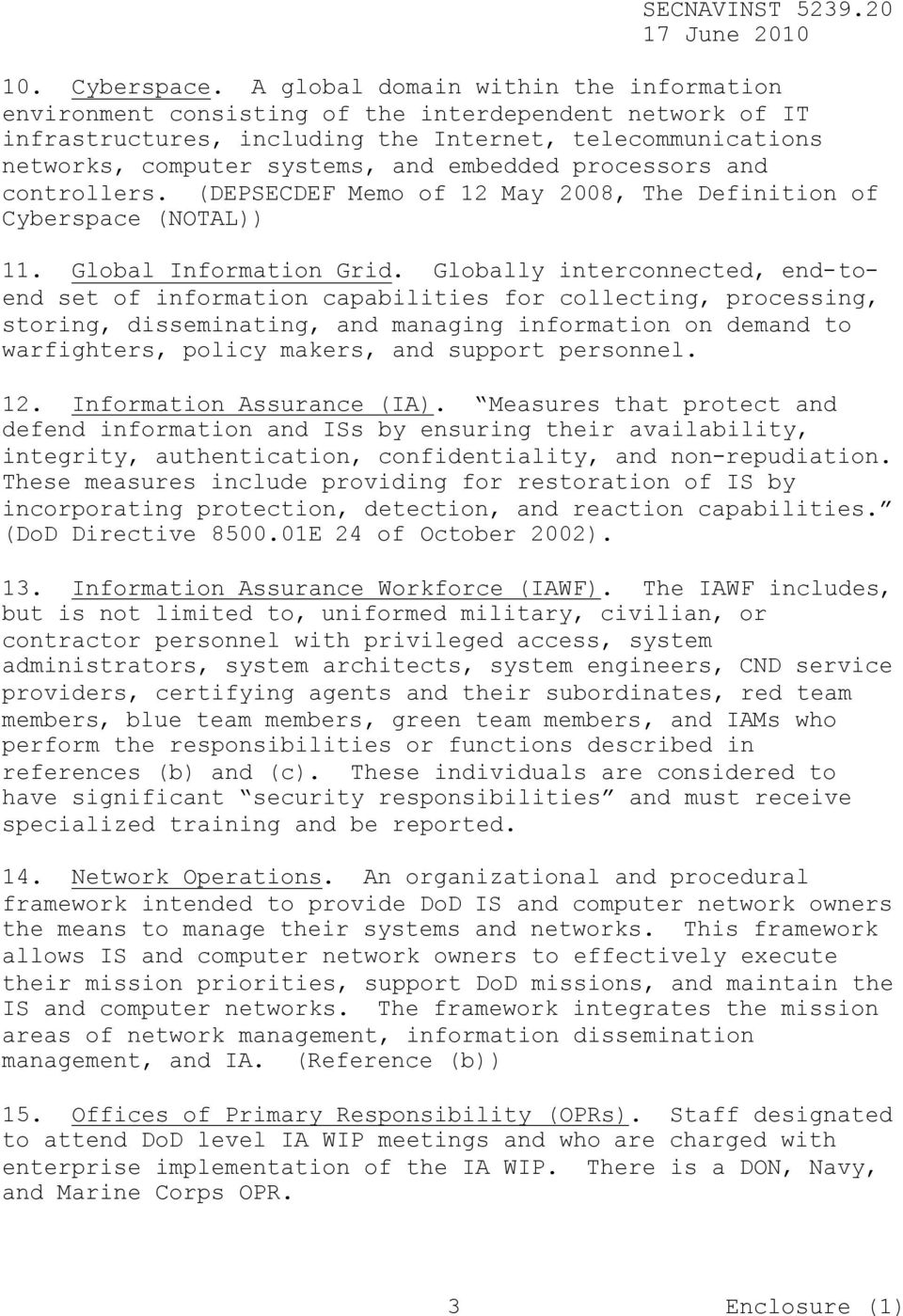 processors and controllers. (DEPSECDEF Memo of 12 May 2008, The Definition of Cyberspace (NOTAL)) 11. Global Information Grid.