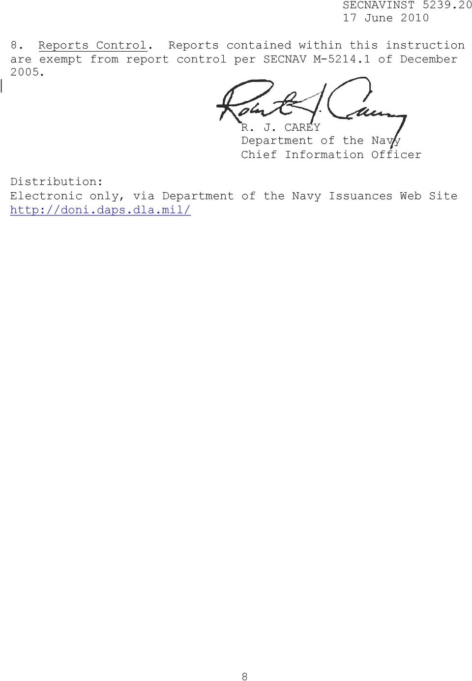 per SECNAV M-5214.1 of December 2005. R. J.