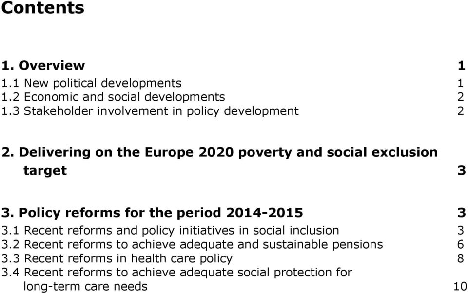 Policy reforms for the period 2014-2015 3 3.1 Recent reforms and policy initiatives in social inclusion 3 3.