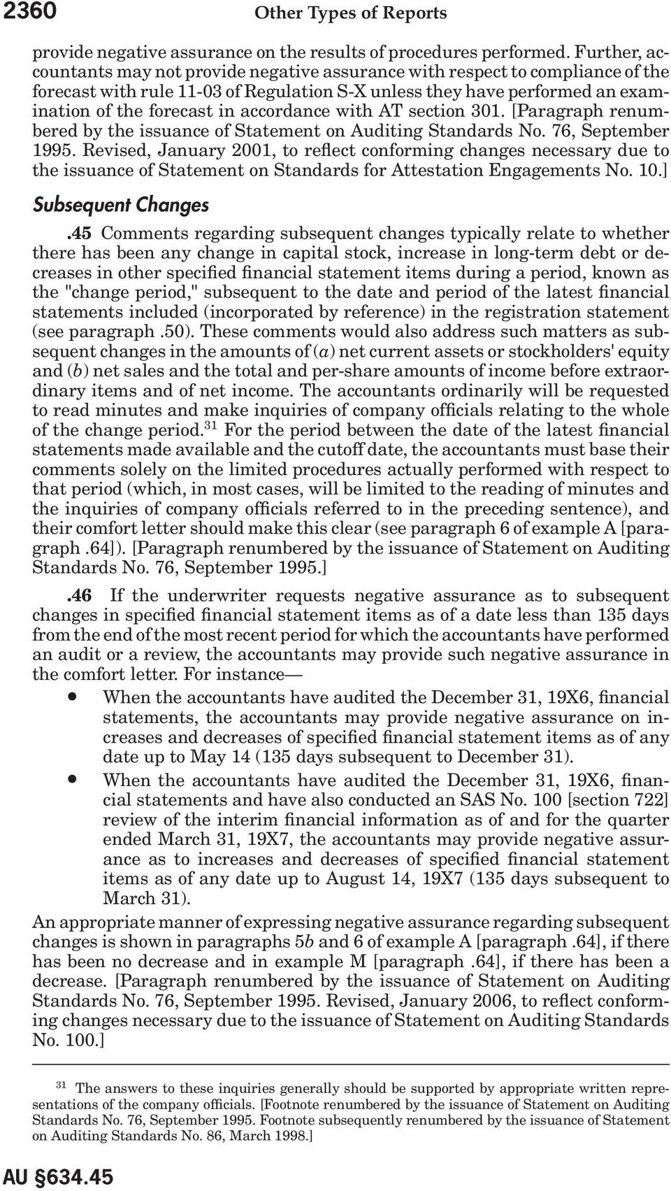 accordance with AT section 301. [Paragraph renumbered by the issuance of Statement on Auditing Standards No. 76, September 1995.