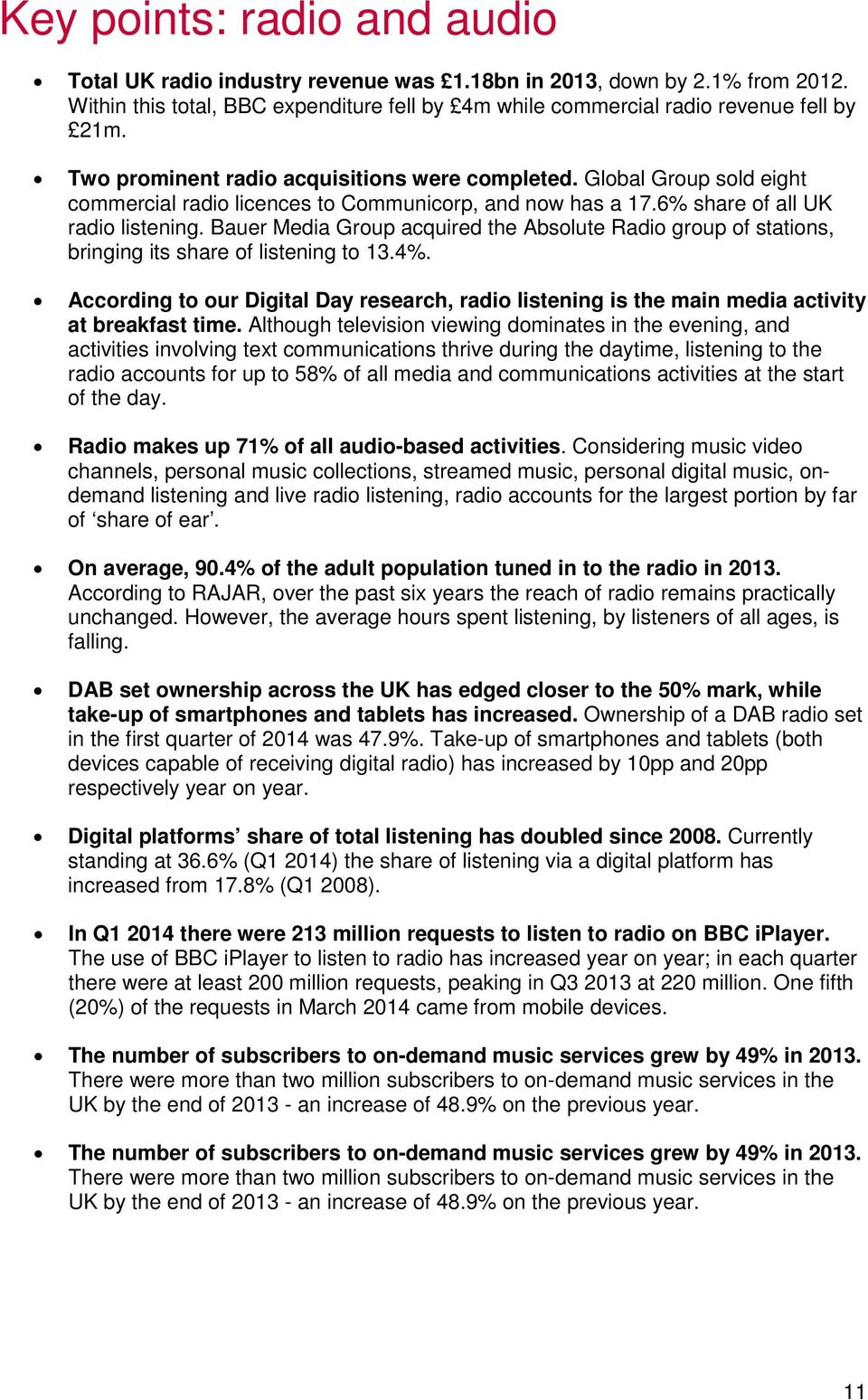 Bauer Media Group acquired the Absolute Radio group of stations, bringing its share of listening to 13.4%.