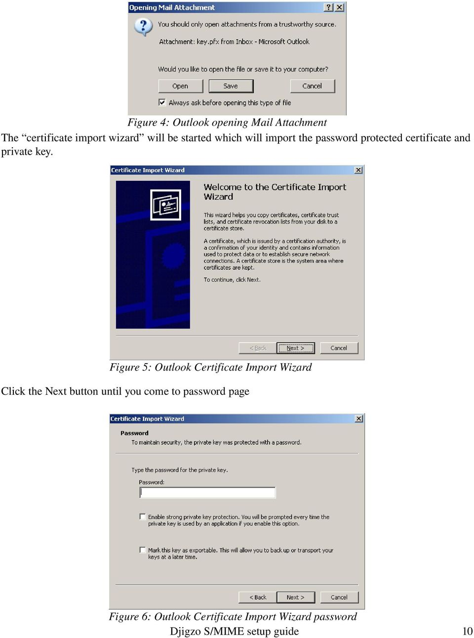 key. Figure 5: Outlook Certificate Import Wizard Click the Next button until
