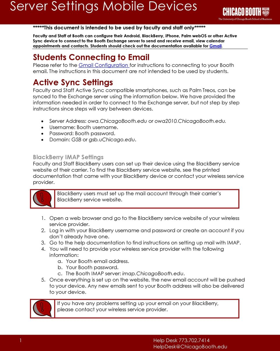 Students Connecting to Email Please refer to the Gmail Configuration for instructions to connecting to your Booth email. The instructions in this document are not intended to be used by students.