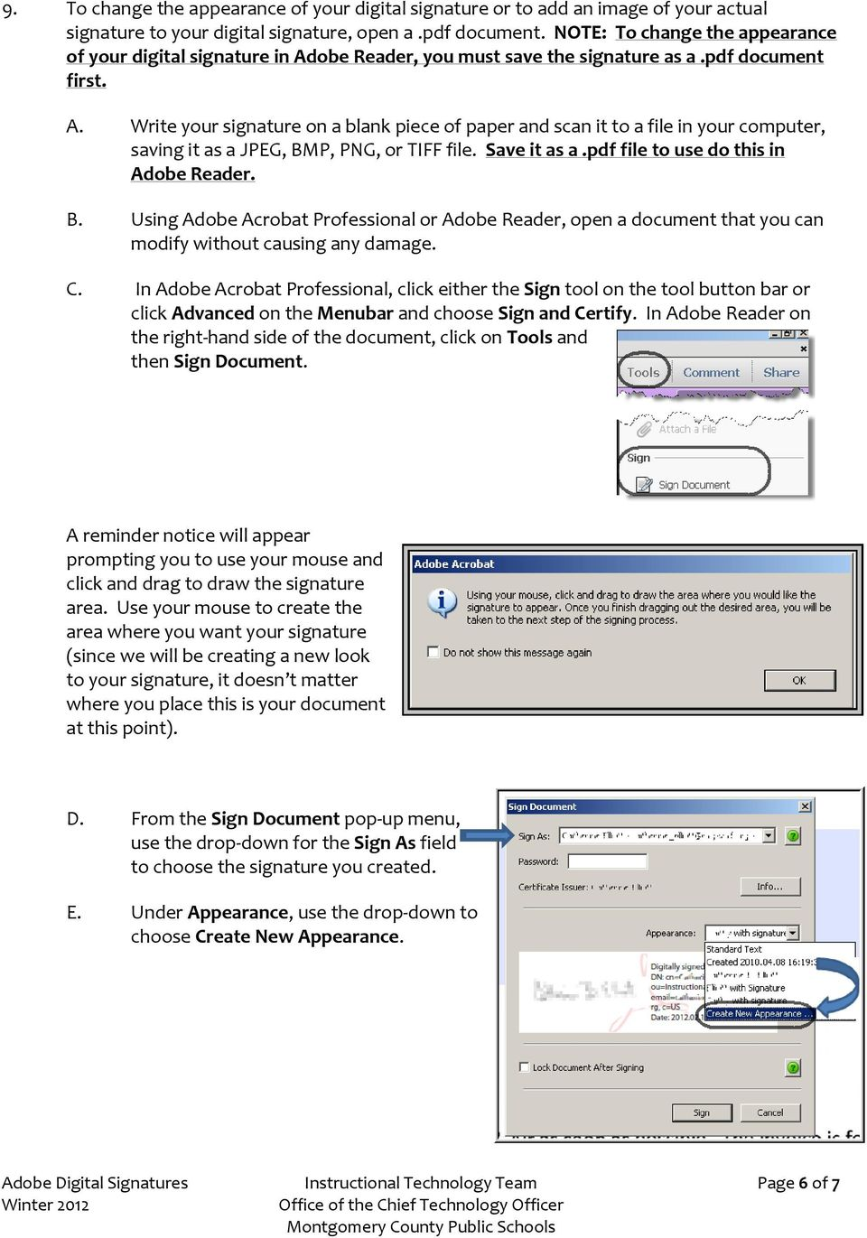 Save it as a.pdf file to use do this in Adobe Reader. B. Using Adobe Acrobat Professional or Adobe Reader, open a document that you can modify without causing any damage. C.