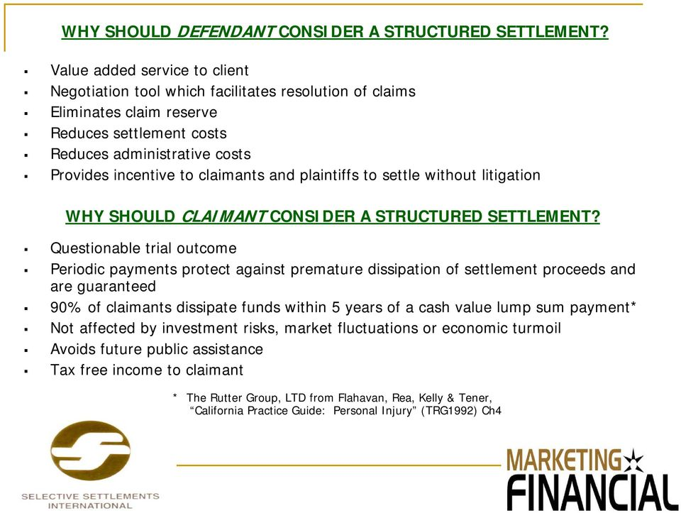 and plaintiffs to settle without litigation WHY SHOULD CLAIMANT CONSIDER A STRUCTURED SETTLEMENT?