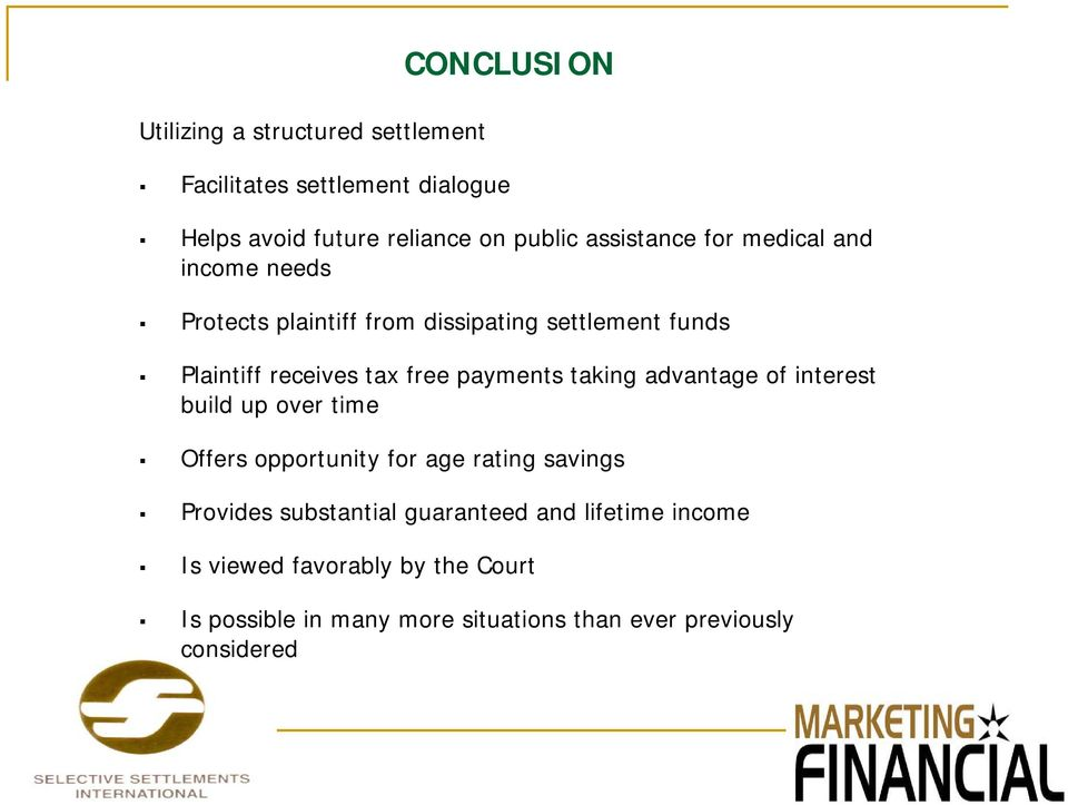 payments taking advantage of interest build up over time Offers opportunity for age rating savings Provides substantial