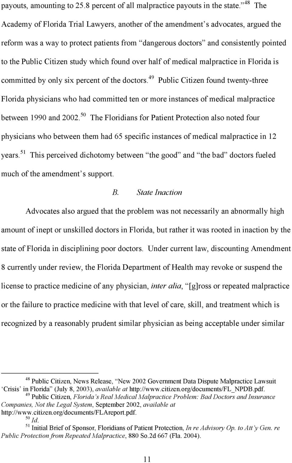 study which found over half of medical malpractice in Florida is committed by only six percent of the doctors.