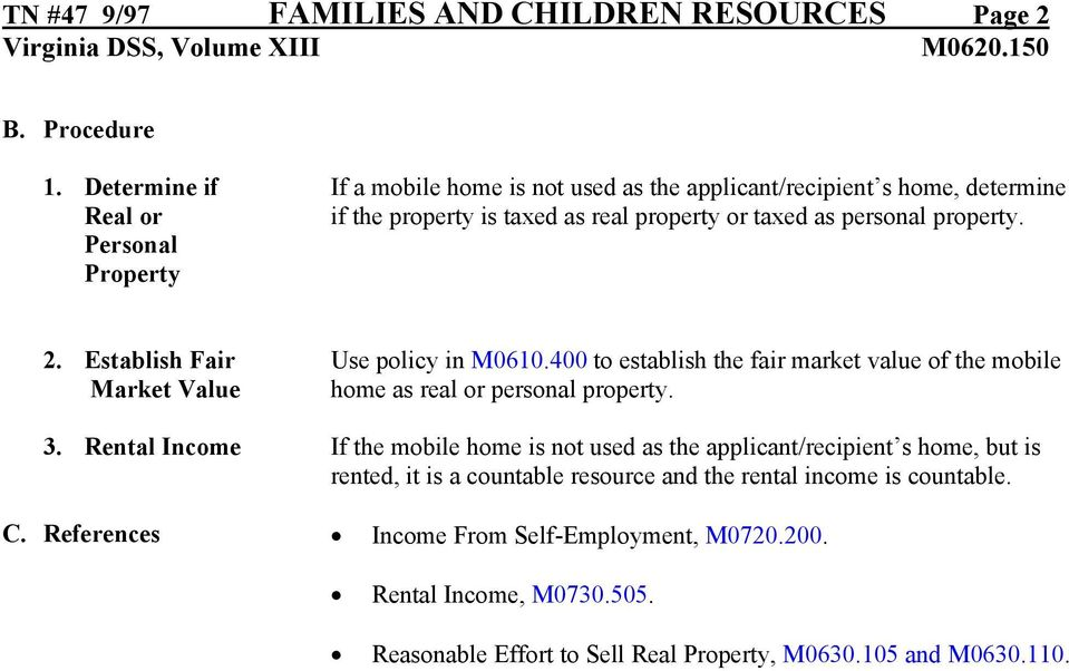 property. 2. Establish Fair Market Value Use policy in M0610.400 to establish the fair market value of the mobile home as real or personal property. 3.