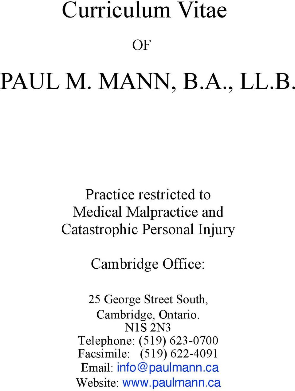 Practice restricted to Medical Malpractice and Catastrophic Personal