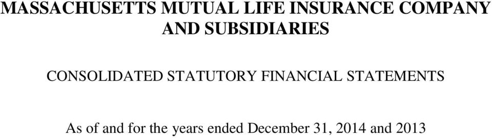 STATUTORY FINANCIAL STATEMENTS As of and