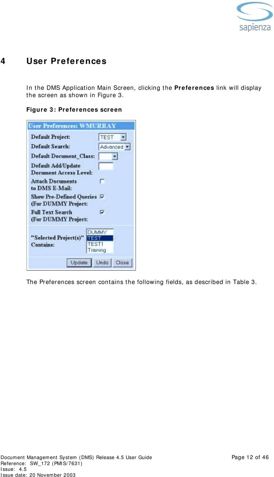 Figure 3: Preferences screen The Preferences screen contains the following