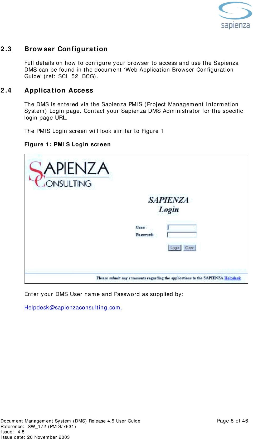 4 Application Access The DMS is entered via the Sapienza PMIS (Project Management Information System) Login page.