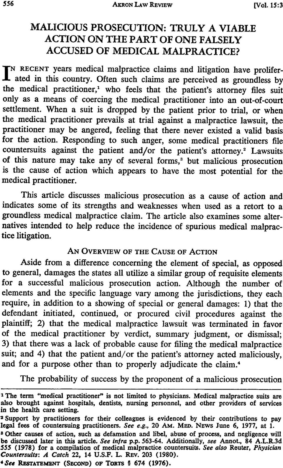 Often such claims are perceived as groundless by the medical practitioner,' who feels that the patient's attorney files suit only as a means of coercing the medical practitioner into an out-of-court