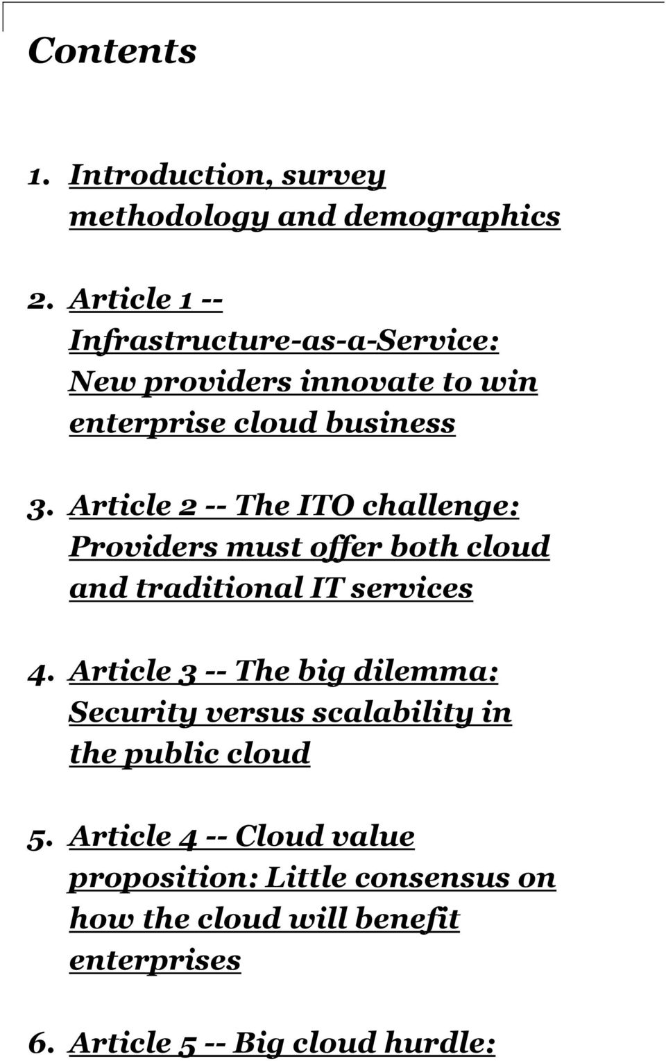 Article 2 -- The ITO challenge: Providers must offer both cloud and traditional IT services 4.