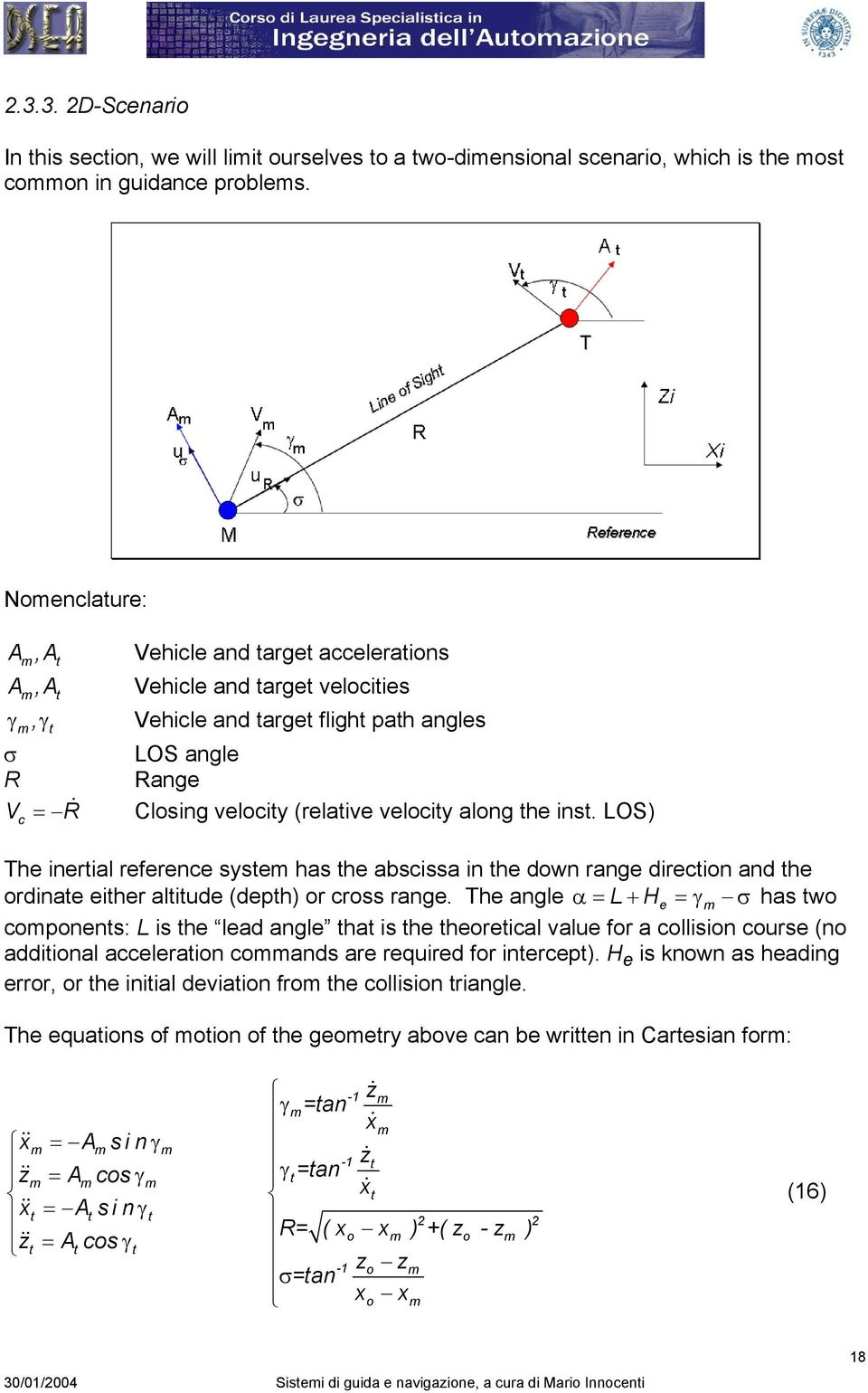 velocity along the inst. LOS) The inertial reference system has the abscissa in the down range direction and the ordinate either altitude (depth) or cross range.