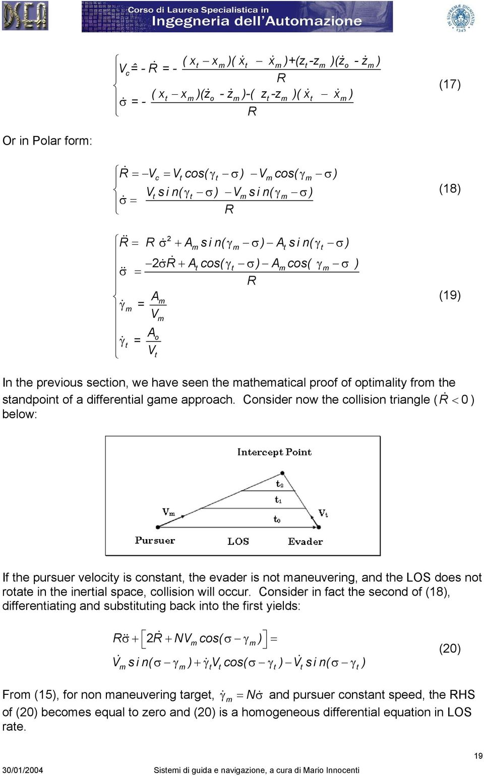 mathematical proof of optimality from the standpoint of a differential game approach.