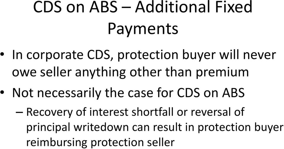 case for CDS on ABS Recovery of interest shortfall or reversal of