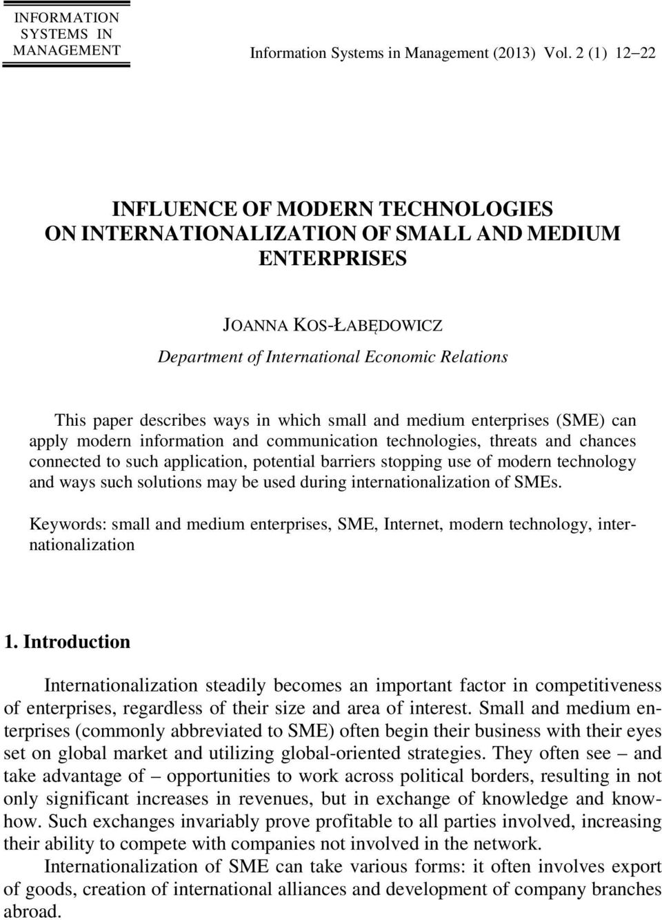 which small and medium enterprises (SME) can apply modern information and communication technologies, threats and chances connected to such application, potential barriers stopping use of modern