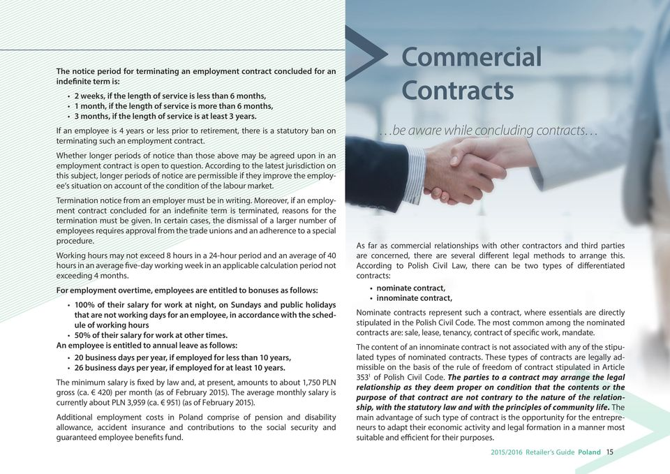 Commercial Contracts be aware while concluding contracts Whether longer periods of notice than those above may be agreed upon in an employment contract is open to question.