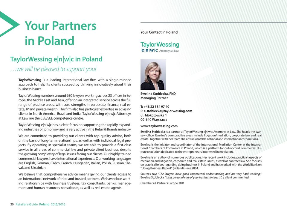 TaylorWessing numbers around 950 lawyers working across 23 offices in Europe, the Middle East and Asia, offering an integrated service across the full range of practice areas, with core strengths in