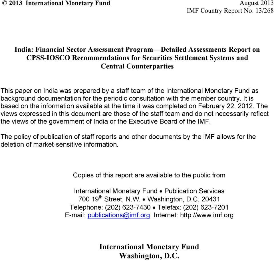 Systems and Central Counterparties This paper on India was prepared by a staff team of the International Monetary Fund as background documentation for the periodic consultation with the member