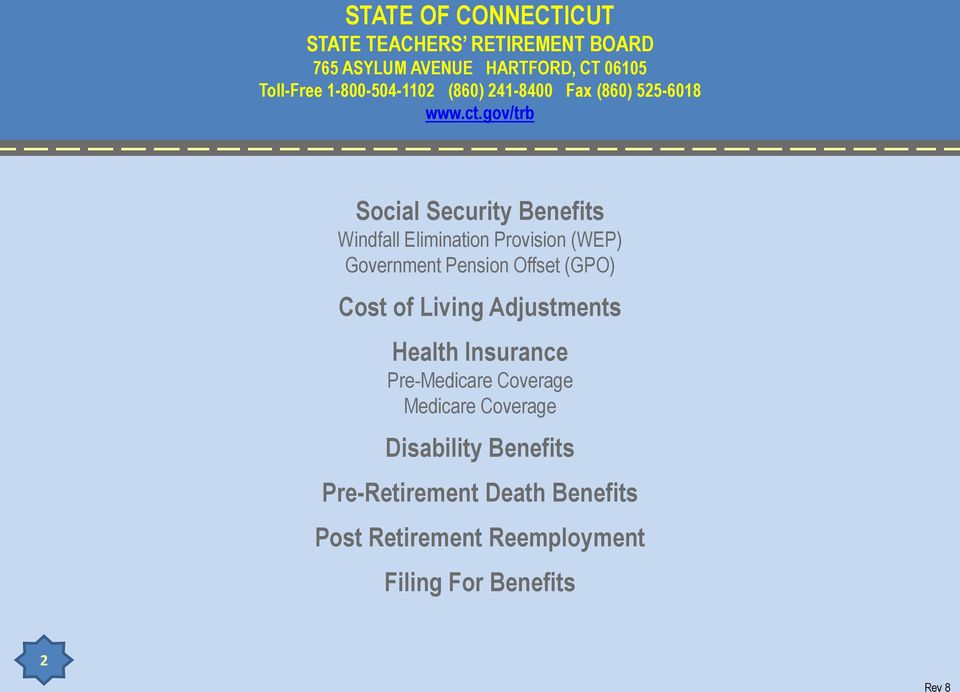 gov/trb Social Security Benefits Windfall Elimination Provision (WEP) Government Pension Offset (GPO) Cost of