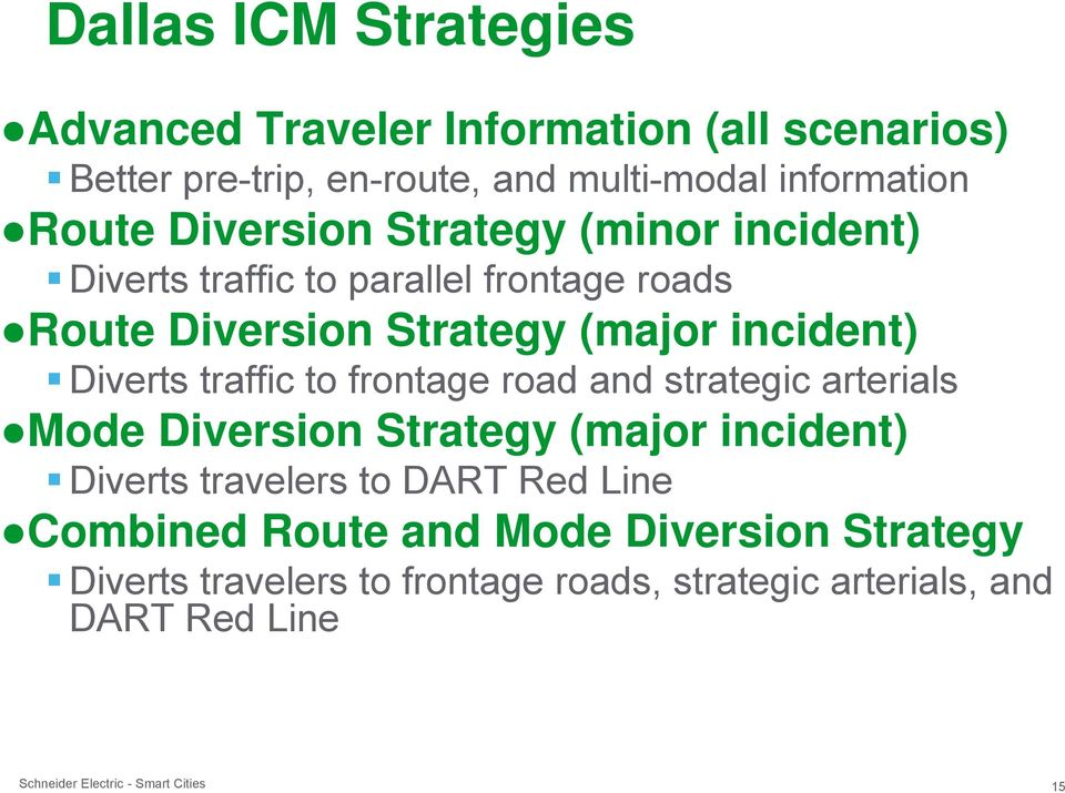 incident) Diverts traffic to frontage road and strategic arterials Mode Diversion Strategy (major incident) Diverts travelers