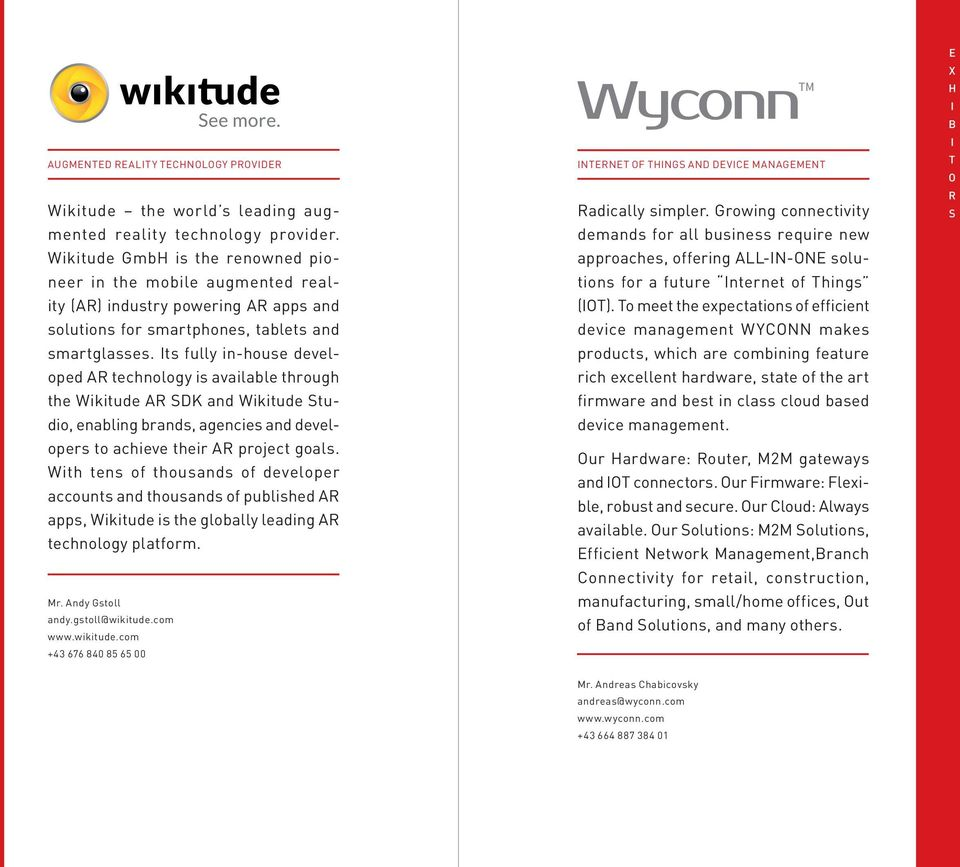 ts fully in-house developed technology is available through the Wikitude DK and Wikitude tudio, enabling brands, agencies and developers to achieve their project goals.