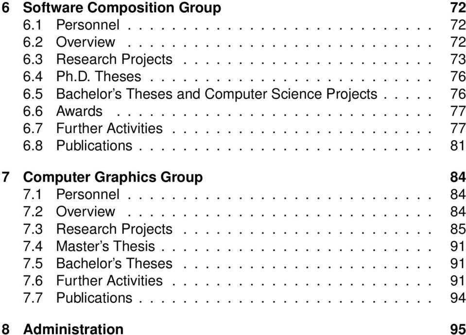 .......................... 81 7 Computer Graphics Group 84 7.1 Personnel............................ 84 7.2 Overview............................ 84 7.3 Research Projects....................... 85 7.