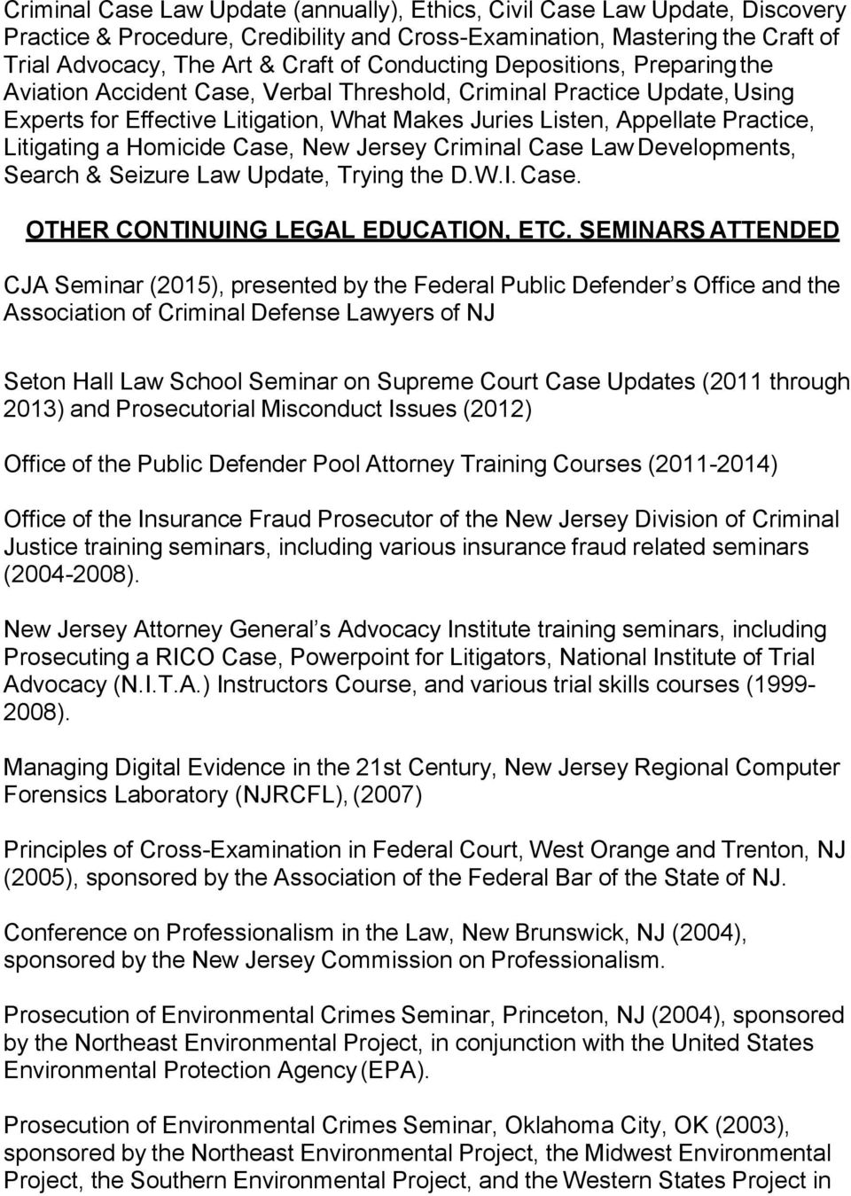 Litigating a Homicide Case, New Jersey Criminal Case Law Developments, Search & Seizure Law Update, Trying the D.W.I. Case. OTHER CONTINUING LEGAL EDUCATION, ETC.