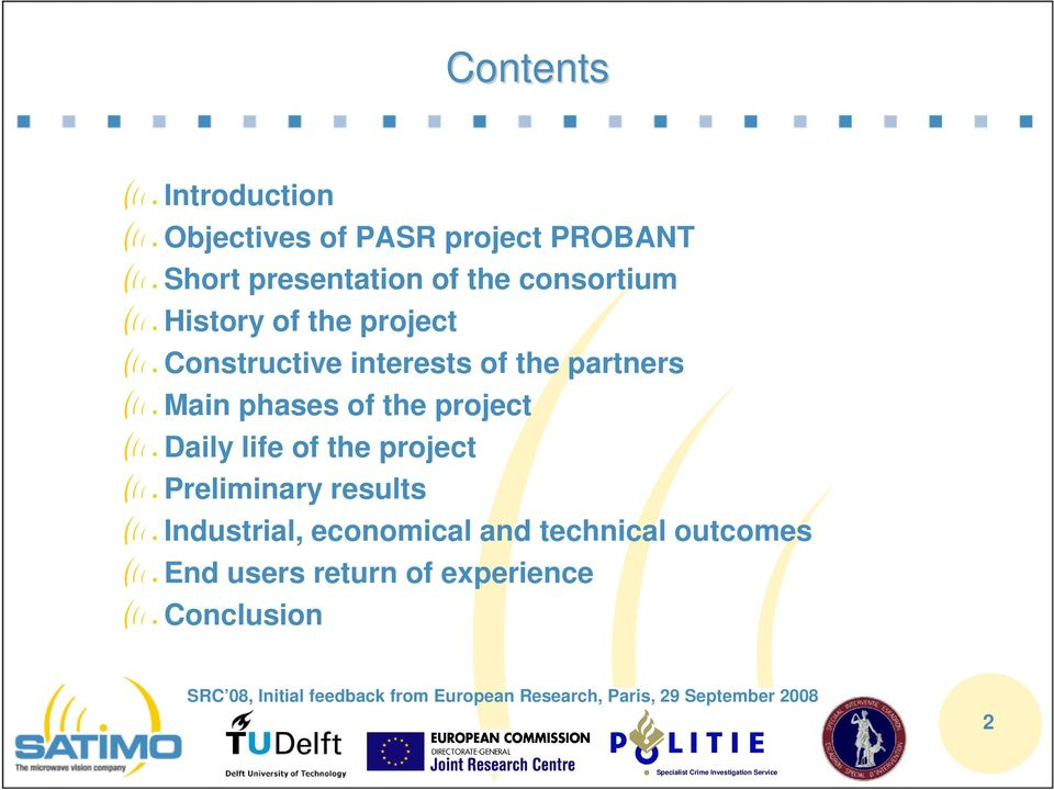 Main phases of the project Daily life of the project Preliminary results