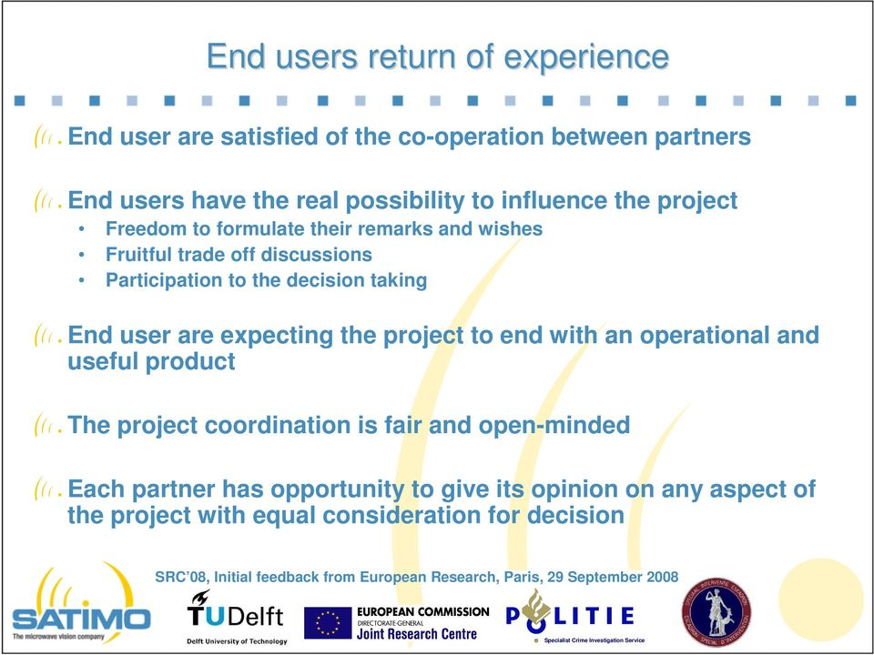 decision taking End user are expecting the project to end with an operational and useful product The project coordination is